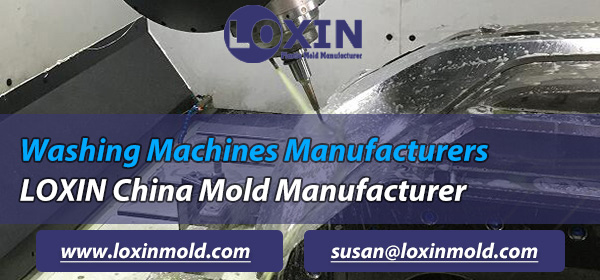 Washing-Machines-Manufacturers-China-Mold-Manufacturer-LOXIN