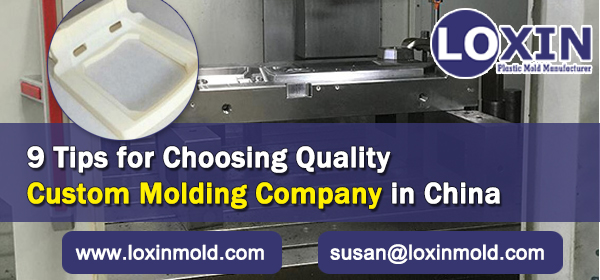 9-Tips-for-Choosing-Quality-Custom-Molding-Company-in-China-LOXIN-Mold