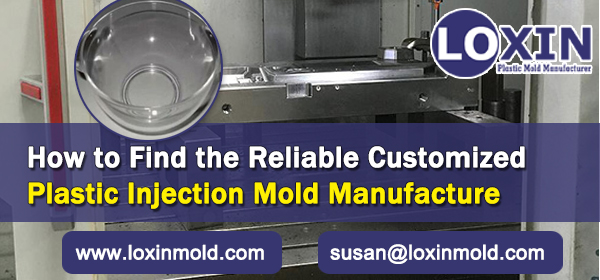 How-to-Find-the-Reliable-Customized-Plastic-Injection-Mold-Manufacture-LOXIN-Mold