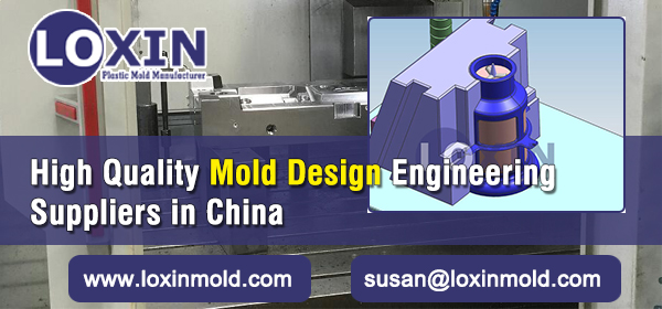 High-Quality-Mold-Design-Engineering-Suppliers-in-China-LOXIN-MOLD
