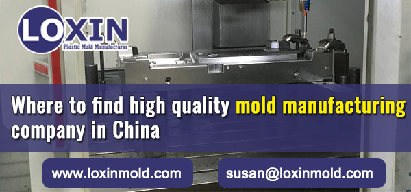 Where-to-find-high-quality-mold-manufacturing-company-in-China-LOXIN-Mold