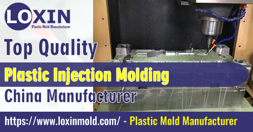 Top Quality Plastic Injection Molding China Manufacturer LOXIN MOLD